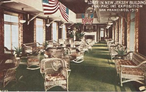 Lobby in the New Jersey Building, Panama-Pacific International Exposition. Post Card by the Cardinell-Vincent Company. Courtesy Ron Plain.